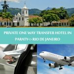 Private One way transfer hotel in Paraty to Rio de Janeiro - Traslado Privativo Paraty